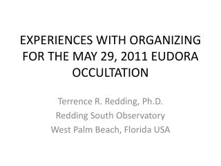 EXPERIENCES WITH ORGANIZING FOR THE MAY 29, 2011 EUDORA OCCULTATION