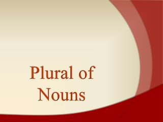 Plural of Nouns