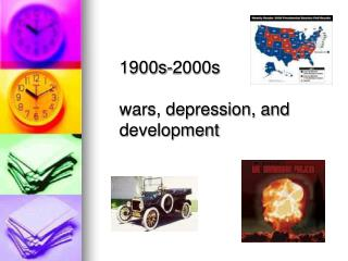1900s-2000s  wars, depression, and development