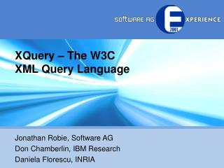 XQuery – The W3C  XML Query Language