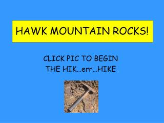HAWK MOUNTAIN ROCKS!