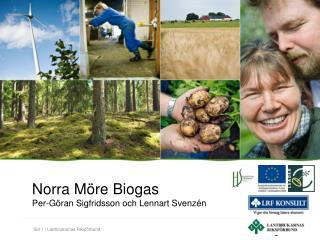 Norra Möre Biogas Per-Göran Sigfridsson och Lennart Svenzén
