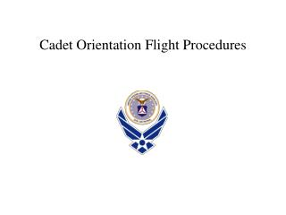 Cadet Orientation Flight Procedures