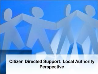 Citizen Directed Support: Local Authority Perspective