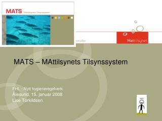 MATS – MAttilsynets Tilsynssystem