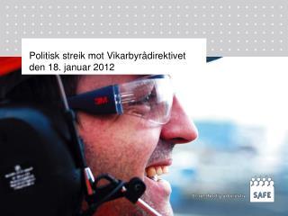 Politisk streik mot Vikarbyr�direktivet den 18. januar 2012