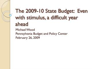 The 2009-10 State Budget:  Even with stimulus, a difficult year ahead