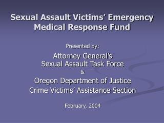 Sexual Assault Victims  Emergency Medical Response Fund