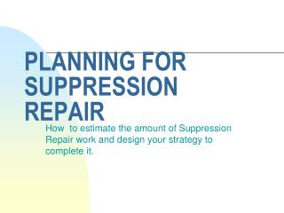 PLANNING FOR SUPPRESSION REPAIR