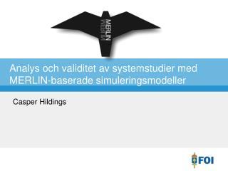 Analys och validitet av systemstudier med MERLIN-baserade simuleringsmodeller