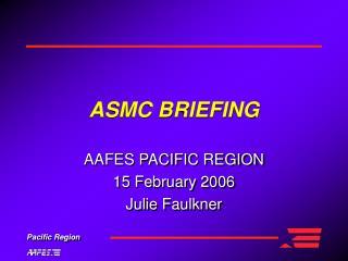 ASMC BRIEFING
