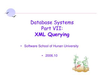Database Systems Part VII: XML Querying