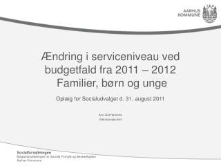 Ændring i serviceniveau ved budgetfald fra 2011 – 2012  Familier, børn og unge
