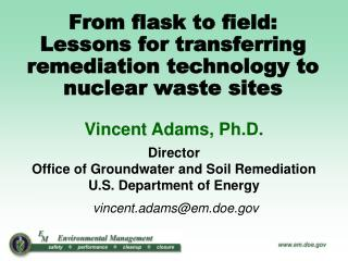 From flask to field:   Lessons for transferring remediation technology to nuclear waste sites