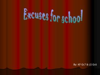 Excuses for school