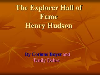 The Explorer Hall of Fame Henry Hudson