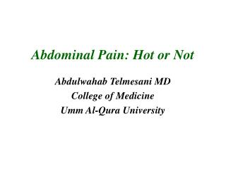 Abdominal Pain: Hot or Not
