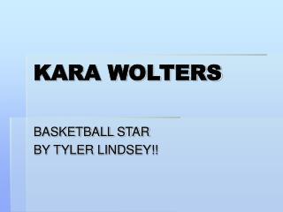 KARA WOLTERS