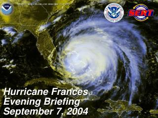 Hurricane Frances Evening Briefing September 7, 2004