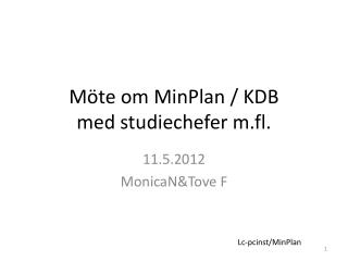 Möte om MinPlan / KDB med studiechefer m.fl.