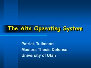 The Alta Operating System