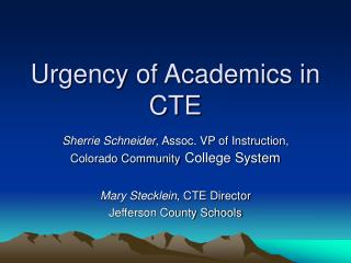Urgency of Academics in CTE
