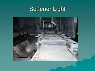 Softener Light