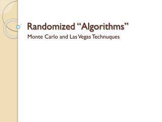 """Randomized """"Algorithms"""""""