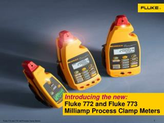 Introducing the new:  Fluke 772 and Fluke 773  Milliamp Process Clamp Meters