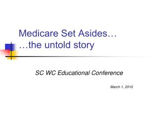 Medicare Set Asides� �the untold story