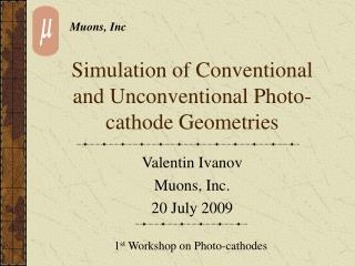 Simulation of Conventional and Unconventional Photo-cathode Geometries