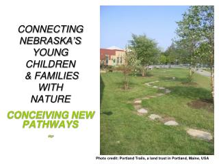 CONNECTING NEBRASKA'S  YOUNG CHILDREN  & FAMILIES WITH  NATURE