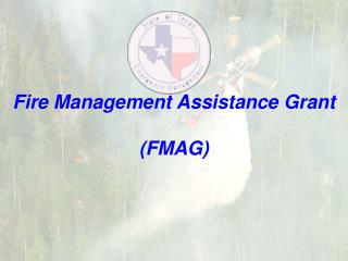 Fire Management Assistance Grant  (FMAG)