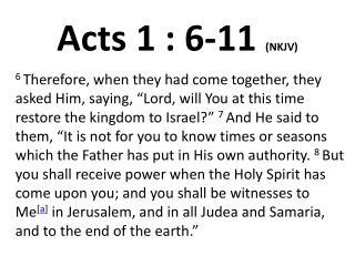 Acts 1 : 6-11  (NKJV)