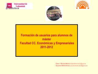 Formación de usuarios para alumnos de máster  Facultad CC. Económicas y Empresariales 2011-2012