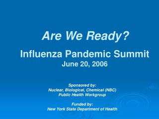 Are We Ready? Influenza Pandemic Summit June 20, 2006
