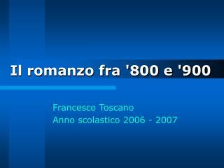 Il romanzo fra 800 e 900
