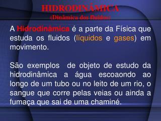 HIDRODINÂMICA  (Dinâmica dos fluidos)