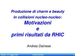 Produzione di charm e beauty in collisioni nucleo-nucleo:  Motivazioni  e  primi risultati da RHIC