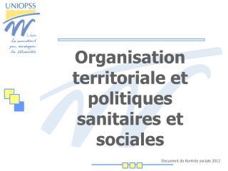 Organisation territoriale et politiques sanitaires et sociales