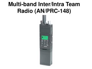 Multi-band Inter/Intra Team Radio (AN/PRC-148)