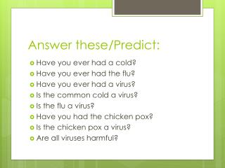 Answer these/Predict: