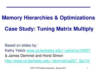 Memory Hierarchies & Optimizations  Case Study: Tuning Matrix Multiply