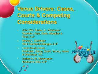 Venue Drivers: Cases, Courts & Competing Considerations