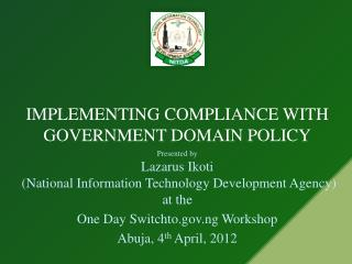 IMPLEMENTING COMPLIANCE WITH GOVERNMENT DOMAIN POLICY