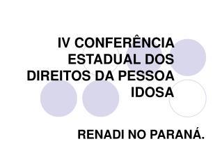 IV CONFERÊNCIA ESTADUAL DOS DIREITOS DA PESSOA IDOSA
