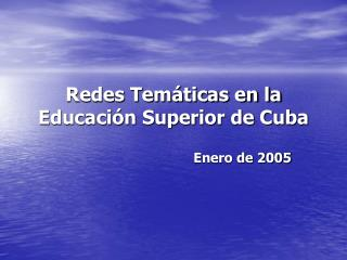 Redes Tem�ticas en la Educaci�n Superior de Cuba