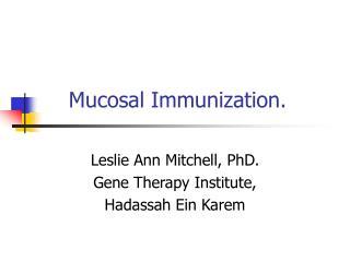 Mucosal Immunization.