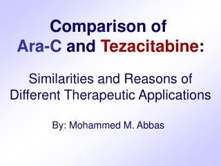 Comparison of  Ara-C  and  Tezacitabine :