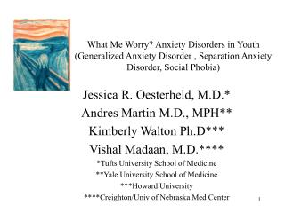 Jessica R. Oesterheld, M.D.* Andres Martin M.D., MPH** Kimberly Walton Ph.D***